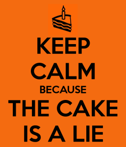 Keep_Calm_Because_the_Cake_is_a_Lie!
